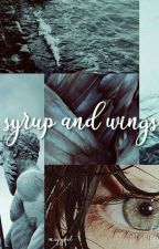 syrup and wings by artlarrycurlys