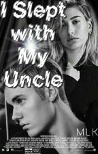 I Slept with My Uncle by Emelka103