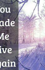 You Made Me Live Again by bida_kontrabida