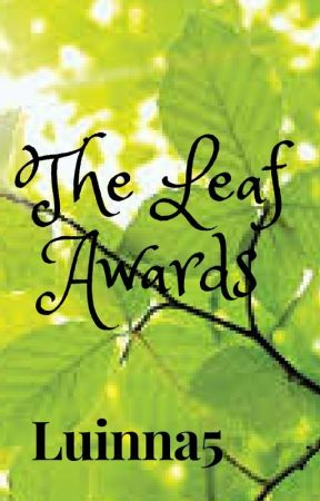 The Leaf Awards 2017 (Fall&Winter Edition) [OPEN] by Luinna5