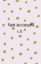 fan account ☺ c.h by twocigarettes