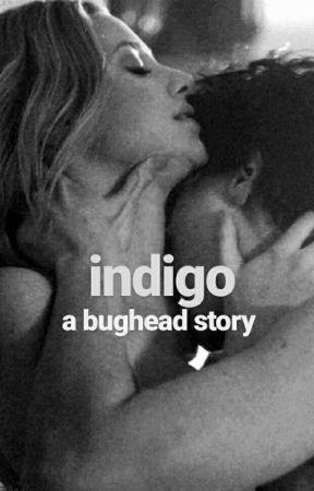 """""""indigo"""" - A Bughead Story by milevenbughead"""