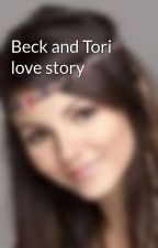 Beck and Tori love story by xxToriVegaxx