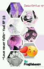 ~love never fails~ yaoi RP 2.0 by fragliebeast
