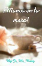 ¡Manos en la masa!  by ChimChim_Moshi