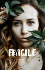 Fragile by simplicity110