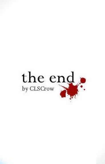 The End by CLSCrow