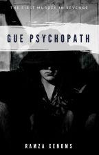 GUE PSYCHOPATH ✔ by RamzaXenoms