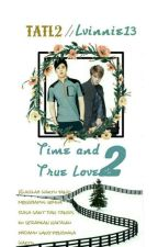 Time and True Love 2 (YunJae) by LVinnie13