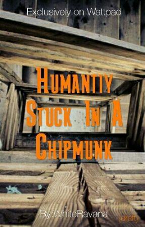 Humantiy Stuck In A Chipmunk by WhiteRavanna