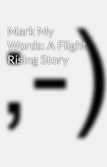 Mark My Words: A Flight Rising Story - DemonicAngelWolf - Wattpad