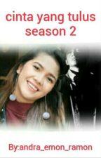 Cinta Yang Tulus season 2 by andra_emon_ramon