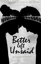 Better Left Unsaid by jasadreamer