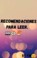 Recomendaciones Para Leer...📔📚📑 by YiveEspinal