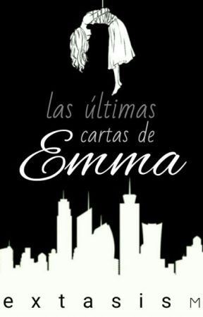 las últimas cartas de Emma by: éxtasisM by extasisM