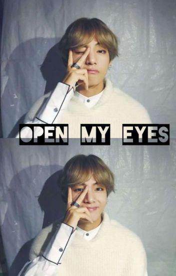 Open my eyes  -KV