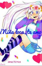 ¡Niña loca, te amo! #Fnafhs [Freddai] by jime2307zx