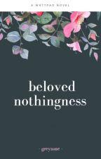 Beloved Nothingness by GreyZone