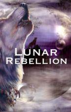 Lunar Rebellion by moonstone11