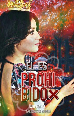 El Es Prohibido (Ruggarol) (Adaptada) by YaliciaSelman03