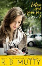 Então você quer ser autor? by RBPlushie