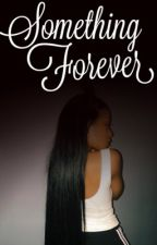 Forever |On Hold  by AliyahTheWriter1