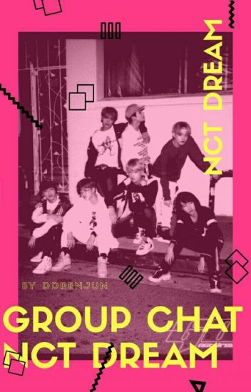 GROUP CHAT NCT DREAM