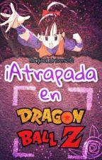 ¡Atrapada en Dragon Ball Z!  ||  °• Gohan •° by Magical_Universe42