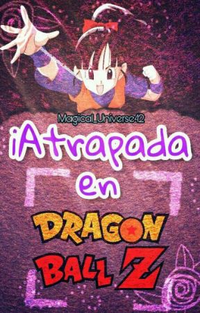 ¡Atrapada en Dragon Ball Z!  ||  °• Gohan •° by Galaxy_Caulifla-San