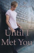 until i met you (a sam golbach fanfiction) by darbylin