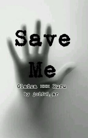 Save Me ( Glaiza • Ruru ) by joiful_ar