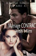 Marriage Contract With Him by Chacha_annisa