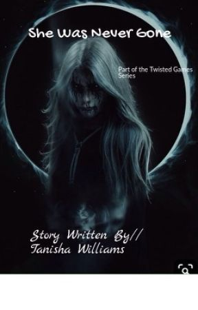 She Was Never Gone (book 2 Of The Twisted Games Series) by illusion_sparks212