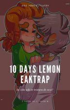 ~10 Days Lemon Eaktrap~{TERMINADA} by lasnalgasdeSehun859