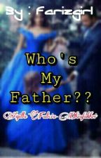 Who's my father? by farizgirl