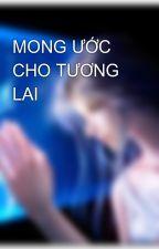 MONG ƯỚC CHO TƯƠNG LAI by hyuga-tenten
