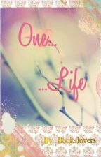 One Life by Bookslovers