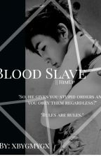 Blood Slave || HimUp by xbygmygx
