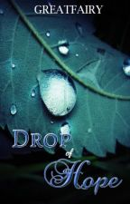 Drop of Hope [Published via Reedz Volume 5] by greatfairy