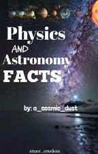 Physics And Astronomy Facts by a_cosmic_dust