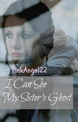 I can see my sister's ghost