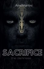 Sacrifice - the darkness • [ IN REVISIONE ] by ArielMartini
