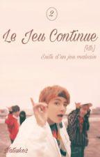 Le Jeu Continue [Tome 2] by natsukopause