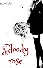 Bloody rose by Axelle_Maz