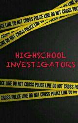 Highschool Investigators by loubrioso0703