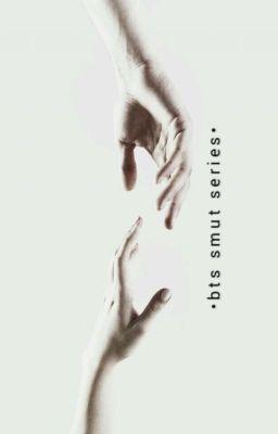  series  •bts smut•