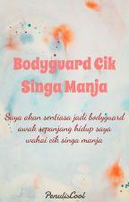 Bodyguard Singa Manja by Mystery_Writer02