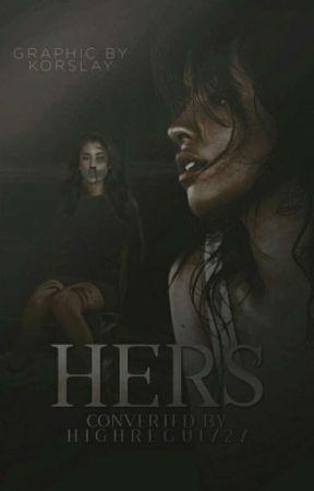 Hers (Camren) by highregui727