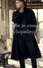 Verliebt in einen Psychopathen  by _whoisshex_