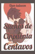 SUEÑOS DE CINCUENTA CENTAVOS by Redmomo00